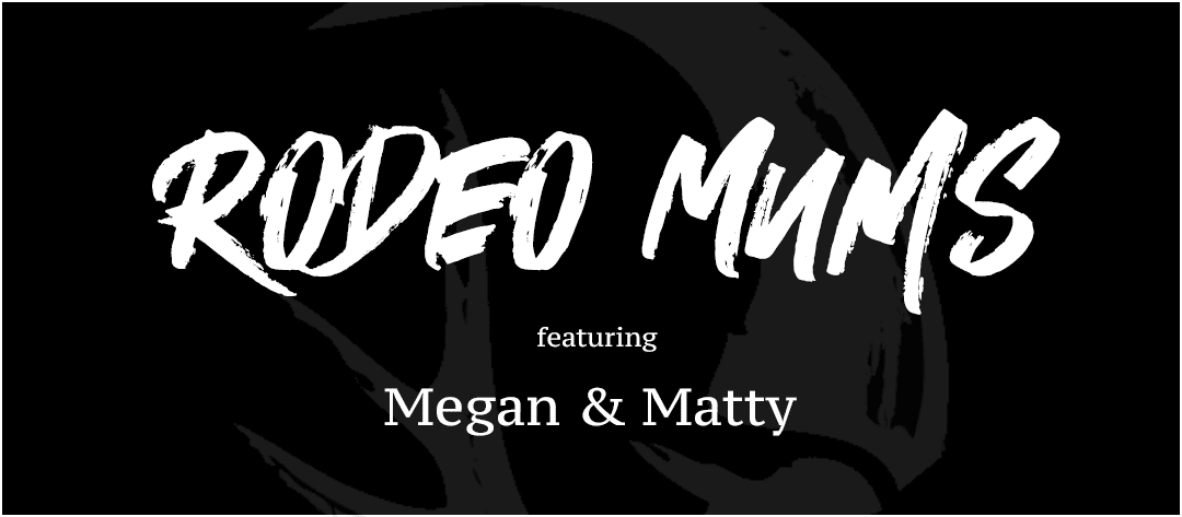 Rodeo Mums ft. Megan Connell & Matty Parton